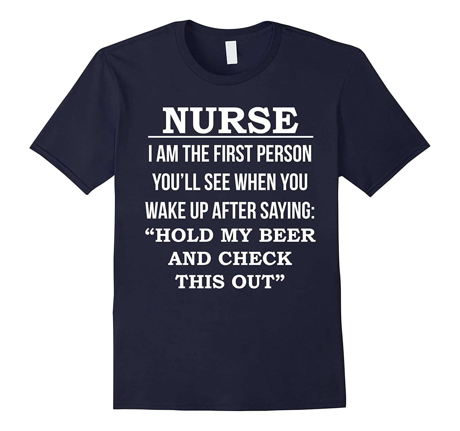 Nurse Hold my Beer and Check This Out Funny T-Shirt-TD