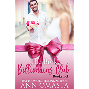 The Broke Billionaires Club (Books 1 - 3): The Broke Billionaire, The Billionaire's Brother, and The Billionairess…