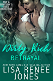 Dirty Rich Betrayal: (Mia and Grayson duet book one)