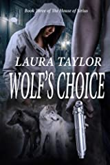 Wolf's Choice (The House of Sirius Book 3) Kindle Edition