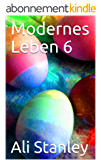 Modernes Leben 6 (German Edition)