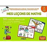 Mes leçons de math CP, CE1, CE2: 50 cartes mentales pour comprendre facilement le calcul, la géométrie et les mesures