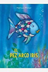 El Pez Arco Iris (Spanish Edition) Paperback