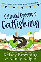 Collard Greens and Catfishing: A Funny Culinary Cozy Mystery (Seasoned Southern Sleuths Cozy Mystery Book 2) Kindle Edition