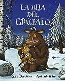 La hija del grúfalo (Castellano - A Partir De 3 Años - Personajes - El Grúfalo)