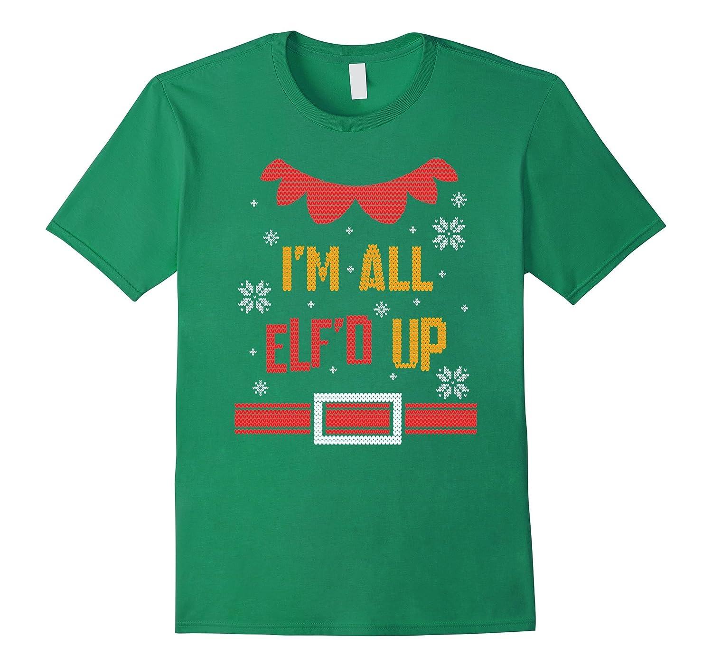 All Elfd Up T-shirt Xmas Christmas Elf Costume Zany Brainy-RT