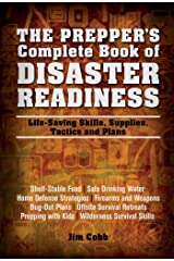 The Prepper's Complete Book of Disaster Readiness: Life-Saving Skills, Supplies, Tactics and Plans Paperback