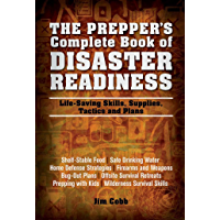 The Prepper's Complete Book of Disaster Readiness: Life-Saving Skills, Supplies, Tactics and Plans (Preppers) (English Edition)