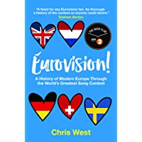 Eurovision! A History of Modern Europe Through the World's Greatest Song Contest