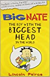 Big Nate - the Boy with Biggest Head In