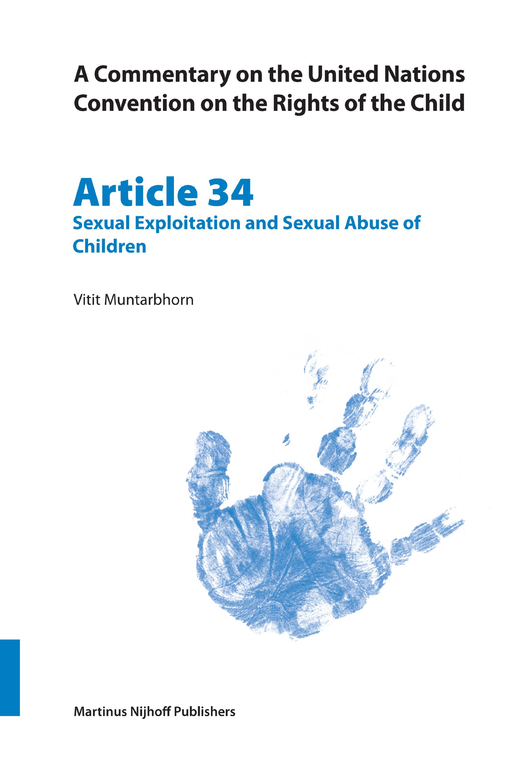 A Commentary On The United Nations Convention On The Rights Of The Child Article 34  Sexual Exploitation And Sexual Abuse Of Children  CRC Commentary Band 34