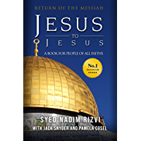 Jesus to Jesus: Return of The Messiah, a Book for People of All Faiths (English Edition)