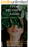 Upon Becoming a Girl: the story of a quarterback turned into a coed