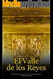 El Valle de los Reyes: La historia del cementerio y las tumbas más famosos del Antiguo Egipto