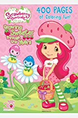 Strawberry Shortcake: : 400 Pages of Coloring Fun! (Strawberry Shortcake) Colors May Vary Perfect Paperback