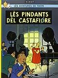 PINDANTS DÈL CASTAFIORE (LÈS) : LES BIJOUX DE LA CASTAFIORE EN WALLON D'OTTIGNIES
