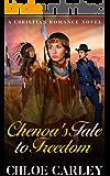 Chenoa's Tale to Freedom: A Christian Historical Romance Novel