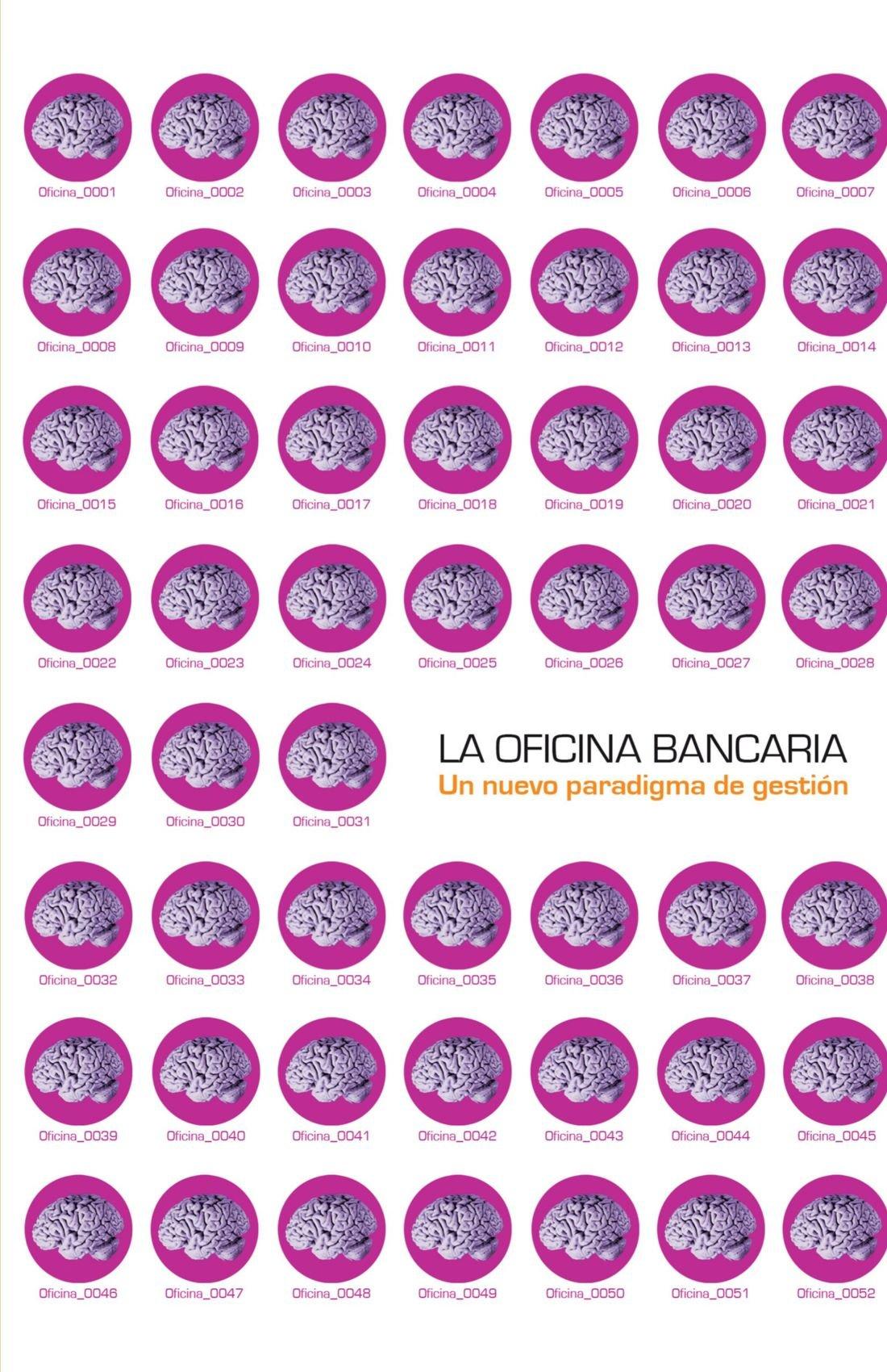 La Oficina Bancaria: Un nuevo paradigma de gestión (Spanish Edition) pdf