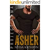 Asher: A steamy contemporary military romance (Project Arma Book 3)