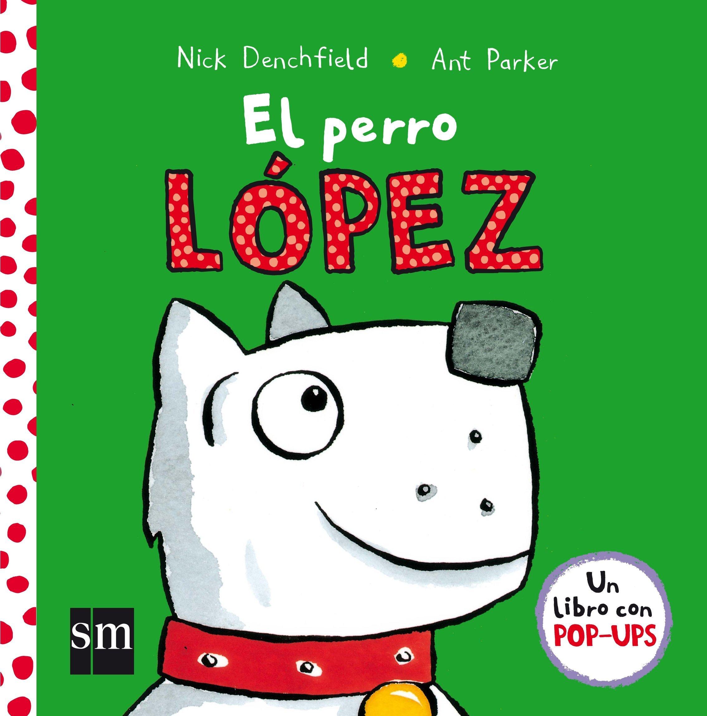 El perro López (Pollo Pepe): Amazon.es: Nick Denchfield, Ant Parker: Libros