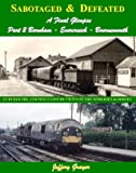 Sabotaged and Defeated, a Final Glimpse: Burnham - Evercreech - Bournemouth Part 2: Further Pre and Post Closure Views on the Somerset and Dorset