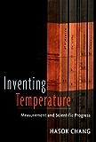 Inventing Temperature: Measurement and Scientific Progress