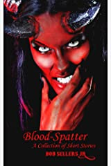 Blood-Spatter: Collectible Cover One of Two Kindle Edition