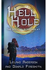 Hell Hole: The Official Screenplay Kindle Edition