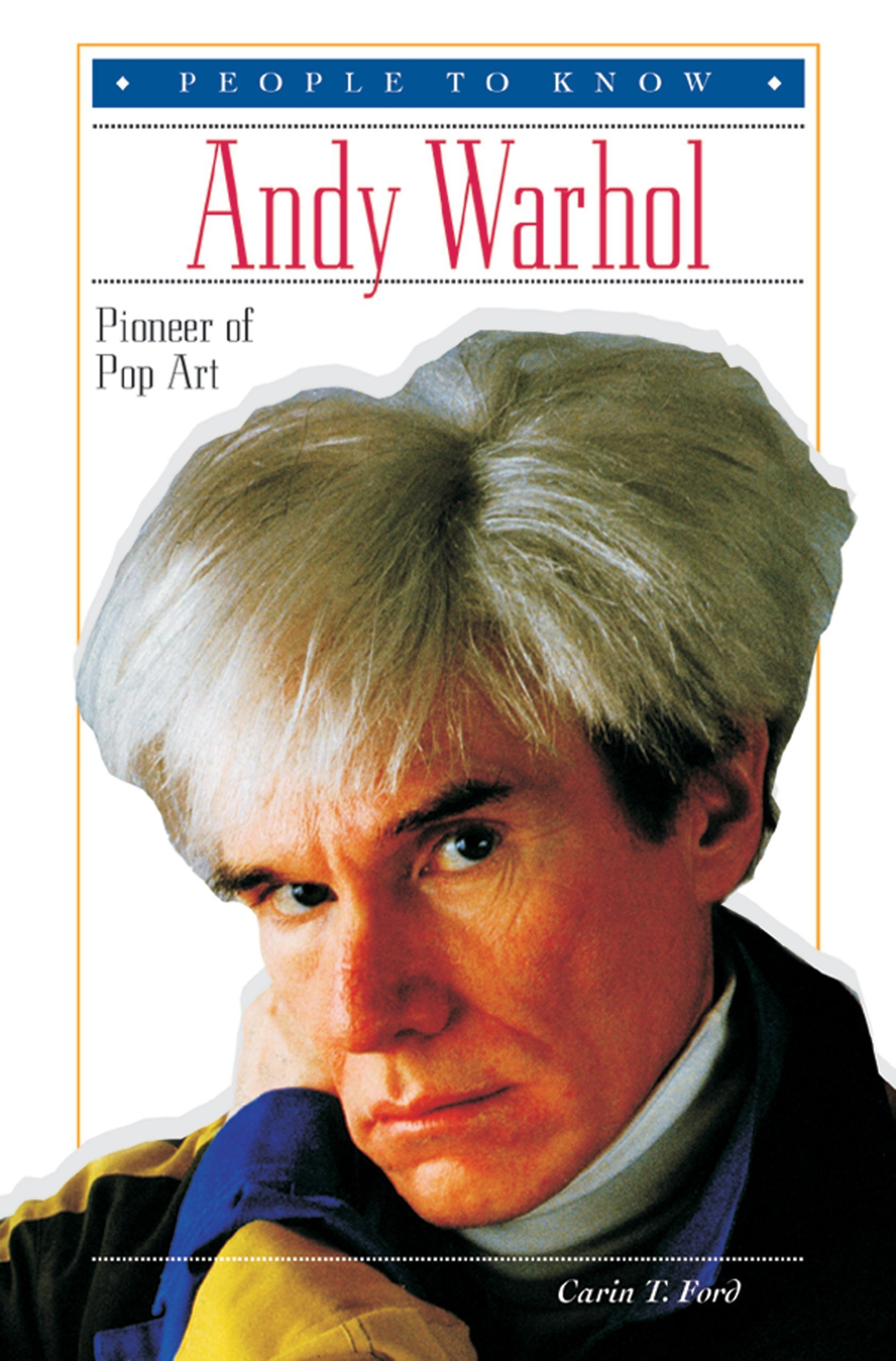 Andy Warhol: Pioneer of Pop Art (People to Know) ebook