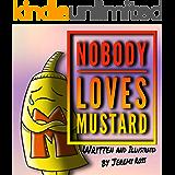 Nobody Loves Mustard (Mustard Series Book 1)