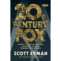20th Century-Fox: Darryl F. Zanuck and the Creation of the Modern Film Studio