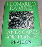 Leonardo da Vinci: Landscapes and plants