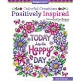 Colorful Creations Positively Inspired Coloring Book: Coloring Book Pages Designed to Inspire Creativity! (Design Originals)