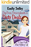 Dip Pens, Descendants and Dirty Deals (Paper Crafts Club Mystery Book 2)