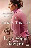 A Silken Thread: A Novel