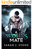 A Wolf's Mate (Wolf Mountain Peak Book 6)