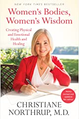 Women's Bodies, Women's Wisdom: Creating Physical and Emotional Health and Healing Kindle Edition