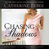 Chasing Shadows: First Wives, Book 3
