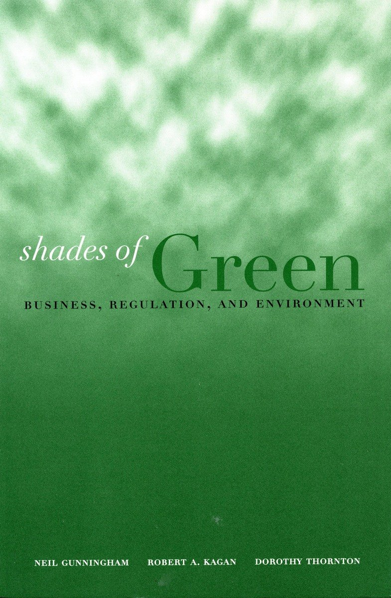 Shades of Green: Business, Regulation, and Environment (Stanford Law & Politics)