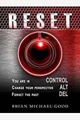 RESET, Control, Alt, Delete (Self-Help Books: Inspirational, Depression, Anxiety, Self-Esteem, Happiness, Spiritual Growth Book 2) Kindle Edition