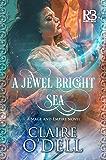 A Jewel Bright Sea (Mage and Empire Book 1)