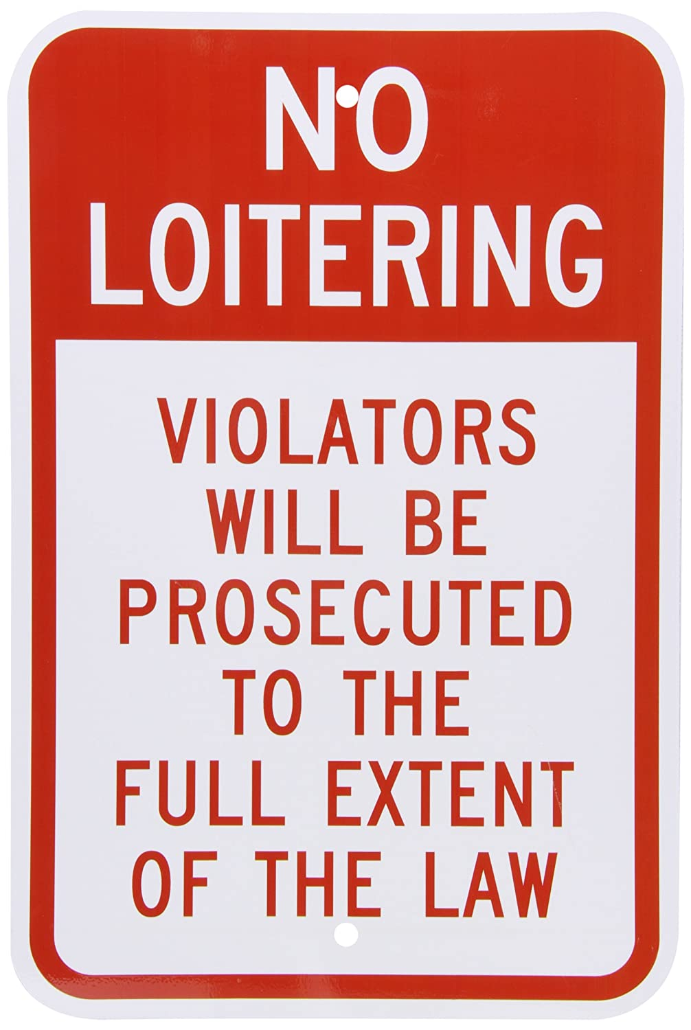 "SmartSign Aluminum Sign, Legend ""No Loitering Violators Will Be Prosecuted"", 18"" high x 12"" wide, Red on White"