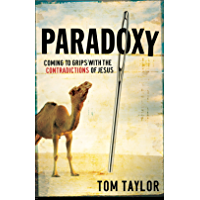 Paradoxy: Coming to Grips with the Contradictions of Jesus (English Edition)