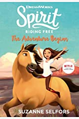 Spirit Riding Free: The Adventure Begins Kindle Edition