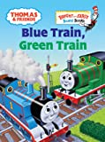 Thomas & Friends: Blue Train, Green Train (Thomas & Friends) (Thomas & Friends, Bright and Early Board Books)