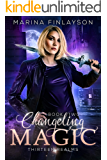 Changeling Magic (Thirteen Realms Book 2)