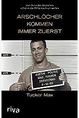 Arschlöcher kommen immer zuerst (German Edition) eBook Kindle