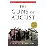 The Guns of August: The Outbreak of World War I; Barbara W. Tuchman's Great War Series (Modern Library 100 Best Nonfiction Bo
