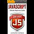Javascript: Ultimate Beginners Guide