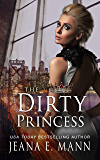 The Dirty Princess (The Exiled Prince Trilogy Book 2)
